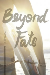 Beyond Fate (Fate Series 1.5) - Heather Lyons