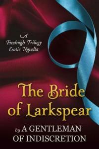 The Bride of Larkspear: A Fitzhugh Trilogy Erotic Novella - Sherry Thomas