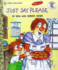 Just Say Please (Little Golden Book) - Mercer Mayer