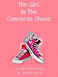 The Girl in the Converse Shoes - Yaritza Garcia