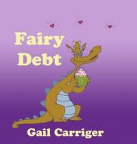 Fairy Debt - Gail Carriger