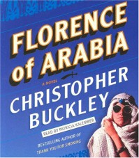 Florence of Arabia - Christopher Buckley
