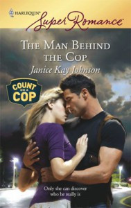 The Man Behind The Cop (Harlequin Super Romance) - Janice Kay Johnson