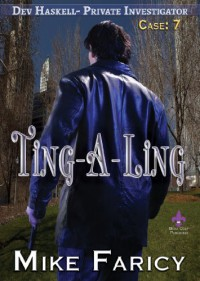 Ting-A-Ling (The Dev Haskell - Private Investigator: Case 7) - Mike Faricy