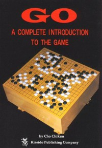 Go, a Complete Introduction to the Game - Cho Chikun