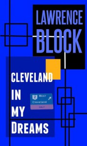 Cleveland In My Dreams - Lawrence Blcok
