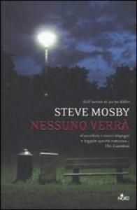 Nessuno verrà - Steve Mosby, Anna Martini