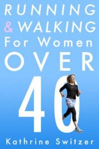 Running & Walking for Women Over 40 - Kathrine Switzer