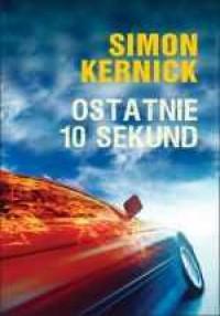 Ostatnie 10 sekund - Simon Kernick