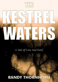 The Kestrel Waters - Randy Thornhorn
