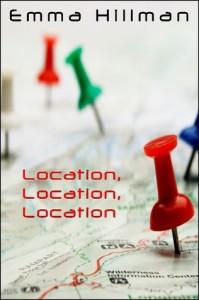 Location, Location, Location - Emma Hillman