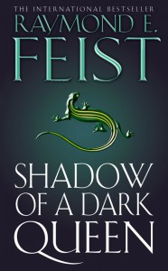 The Serpentwar Saga: (Shadow of a Dark Queen; Rise of a Merchant Prince; Rage of a Demon King; Shards of a Broken Crown) - Raymond E Feist
