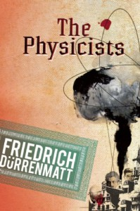 The Physicists - Friedrich Dürrenmatt, Joel Agee