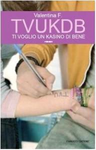 TVUKDB. Ti Voglio un Kasino di Bene - Valentina F.