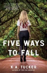 Five Ways to Fall: A Novel - K.A. Tucker