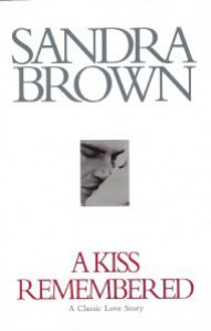 A Kiss Remembered - Sandra Brown