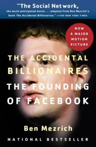 The Accidental Billionaires: The Founding of Facebook - Ben Mezrich