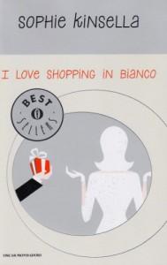 I love shopping in bianco - Annamaria Raffo, Sophie Kinsella