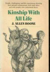 Kinship with All Life - J. Allen Boone