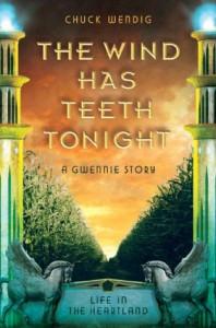 The Wind Has Teeth Tonight: A Gwennie Story - Chuck Wendig