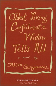 Oldest Living Confederate Widow Tells All - Allan Gurganus