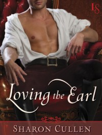 Loving the Earl: A Loveswept Historical Romance - Sharon Cullen