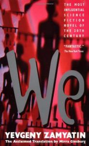 We - 'Yevgeny Zamyatin',  'Mirra Ginsburg'