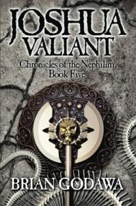 Joshua Valiant (Chronicles of the Nephilim Book 5) - Brian Godawa