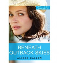 Beneath Outback Skies - Alissa Callen