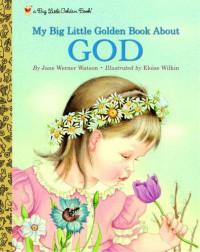 My Big Little Golden Book About God - Jane Werner Watson