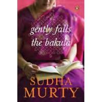 Gently Falls the Bakula - Sudha Murty