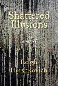 Shattered Illusions - Leigh Hershkovich