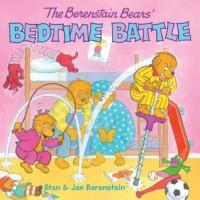 The Berenstain Bears' Bedtime Battle - Stan Berenstain, Jan Berenstain