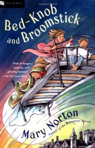 "Bed-Knob and Broomstick (A Combined Edition of: ""The Magic Bed-Knob"" and ""Bonfires and Broomsticks"") - Mary Norton"