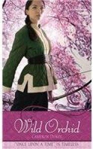"The Wild Orchid: A Retelling of ""The Ballad of Mulan"" - Cameron Dokey"