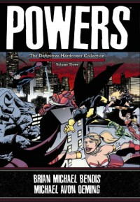 Powers Definitive Collection Vol. 3 - Brian Michael Bendis, Michael Avon Oeming