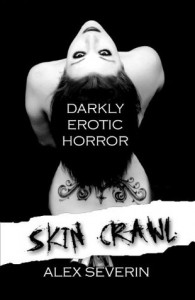 Skin Crawl: Darkly Erotic Horror Stories - Alex Severin