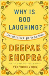 Why Is God Laughing?: The Path to Joy and Spiritual Optimism - Deepak Chopra
