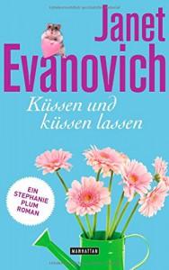 Küssen und küssen lassen: Ein Stephanie-Plum-Roman - Janet Evanovich