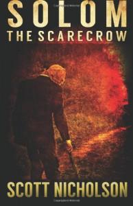 The Scarecrow (Solom) (Volume 1) - Scott Nicholson