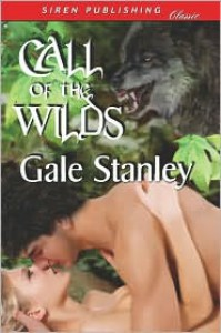 Call of the Wilds - Gale Stanley