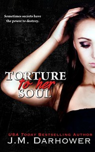Torture to Her Soul (Monster in His Eyes Book 2) - J.M. Darhower