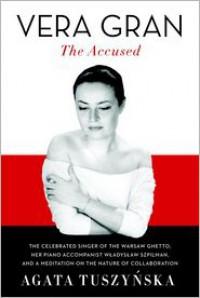Vera Gran-The Accused - Agata Tuszyńska