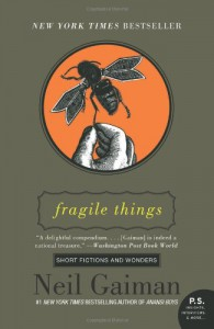 Fragile Things: Short Fictions and Wonders - Neil Gaiman