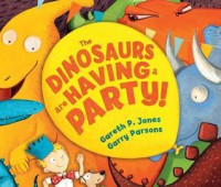The Dinosaurs are Having a Party! - Gareth P Jones, Garry Parsons