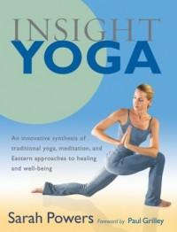 Insight Yoga - Sarah Powers, Paul Grilley