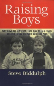 Raising Boys, Third Edition: Why Boys Are Different--and How to Help Them Become Happy and Well-Balanced Men - Steve Biddulph