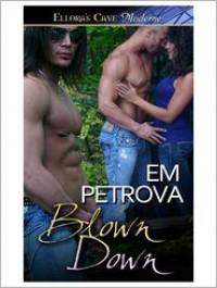 Blown Down - Em Petrova