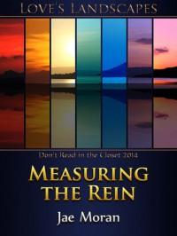 Measuring the Rein - Jae Moran
