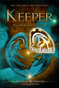 Keeper Vol. 1 (The Morphid Chronicles, Book 1) - Ingrid Seymour